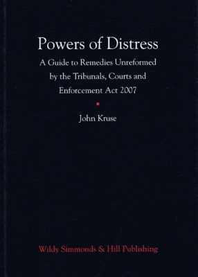 Powers of Distress: A Guide to Remedies Unreformed by the Tribunals, Courts and Enforcement Act 2007