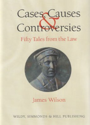 Cases, Causes and Controversies: Fifty Tales from the Law