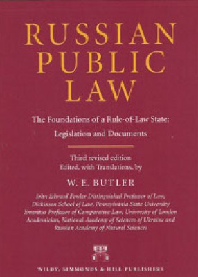Russian Public Law: The Foundations of a Rule-of-Law State: Legislation and Documents (3ed)