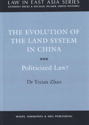 Evolution of the Land System in China: Politicized Law?