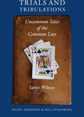 Trials & Tribulations: Uncommon Tales of the Common Law