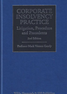 Corporate Insolvency Practice: Litigation, Procedure and Precedents (2ed)