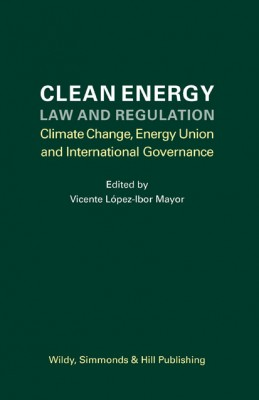 Clean Energy Law and Regulation: Climate Change, Energy Union and International Governance