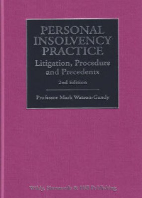 Personal Insolvency Practice: Litigation, Procedure and Precedents (2ed)