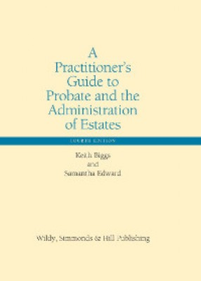 Practitioner's Guide to Probate and the Administration of Estates (4ed)