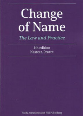 Change of Name: The Law and Practice (Wildy Practice Guide) (4ed)