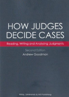 How Judges Decide Cases; Reading, Writing and Analysing Judgments (2ed)