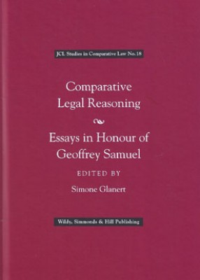 Comparative Legal Reasoning: Essays in Honour of Geoffrey Samuel  (JCL Studies in Comparative Law Series No. 18)