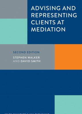 Advising and Representing Clients at Mediation (2ed) (Wildy Practice Guide)