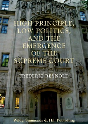 High Principle, Low Politics and the Emergence of the Supreme Court