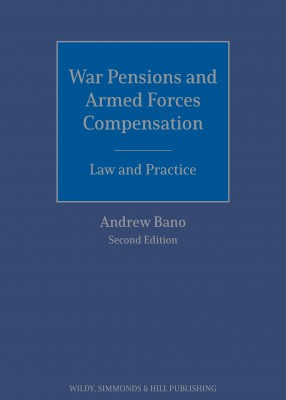 War Pensions and Armed Forces Compensation: Law and Practice (2ed)