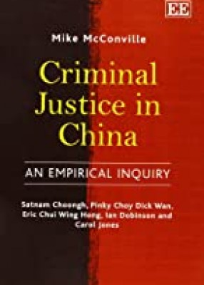 Criminal Justice In China: An Empirical Inquiry