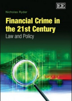 Financial Crime In The 21st Century: Law and Policy