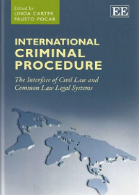 International Criminal Procedure: The Interface of Civil Law and Common Law Legal Systems