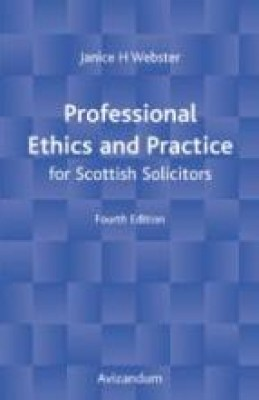 Professional Ethics & Practice for Scottish Solicitors (4ed)