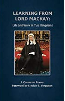 Learning from Lord Mackay: Life and  Work in Two Kingdoms