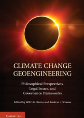 Climate Change Geoengineering: Philosophical Perspectives, Legal Issues, and Governance Frameworks