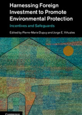 Harnessing Foreign Investment to Promote Environmental Protection: Incentives and Safeguards