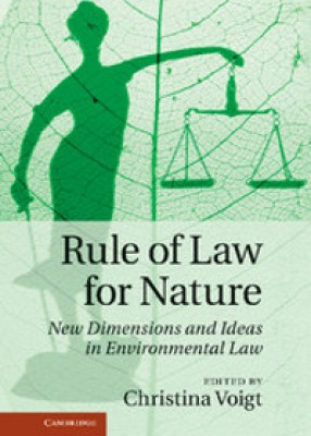 Rule of Law for Nature: New Dimensions and Ideas in Environmental Law