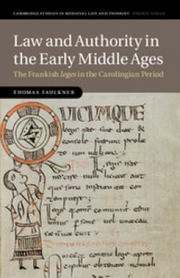 Law and Authority in the Early Middle Ages:The Frankish leges in the Carolingian Period