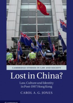 Lost in China?: Law, Culture and Identity in Post-1997 Hong Kong