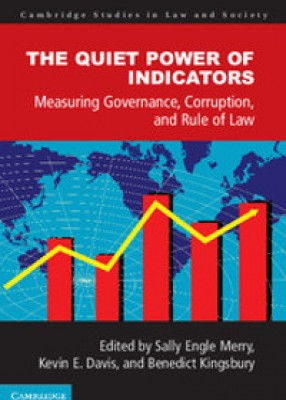 Quiet Power of Indicators: Measuring Development, Corruption, and the Rule of Law