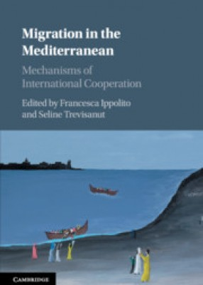 Migration in the Mediterranean: Mechanisms of International Cooperation