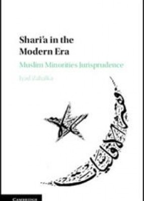 Shari'a in the Modern Era: Muslim Minorities Jurisprudence