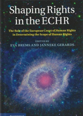 Shaping Rights in the ECHR: The Role of the European Court of Human Rights in Determining the Scope of Human Rights (paperback)