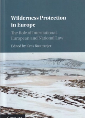 Wilderness Protection in Europe: The Role of International, European and National Law