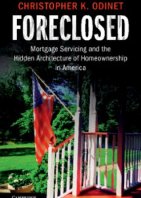 Foreclosed : Mortgage Servicing and the Hidden Architecture of Homeownership in America