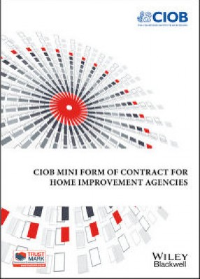 CIOB Mini Form of Contract for Home Improvement Agencies