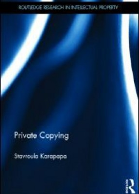 Private Copying: The Scope of User Freedom in EU Digital Copyright