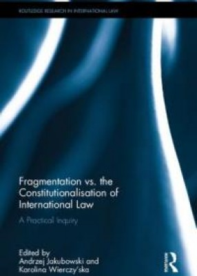 Fragmentation vs the Constitutionalisation of International Law