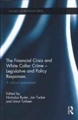 Financial Crisis and White Collar Crime: Legislative and Policy Responses