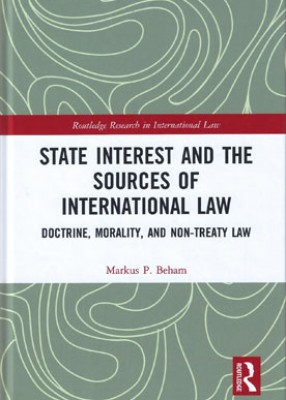 State Interest and the Sources of International Law: Doctrine, Morality, and Non-Treaty Law