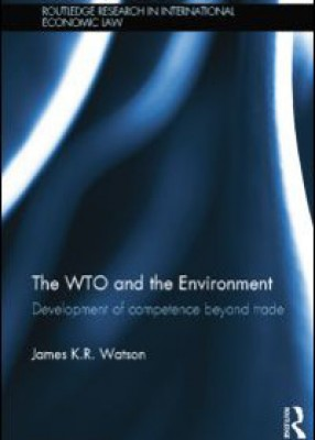 The WTO and the Environment: Development of competence beyond trade