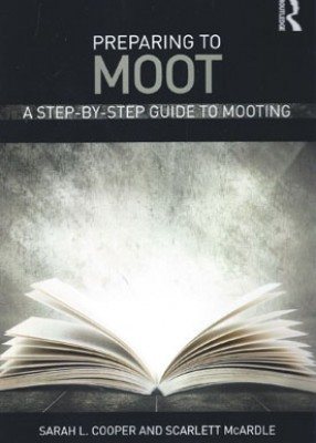 Preparing to Moot: A Step by Step Guide to Mooting