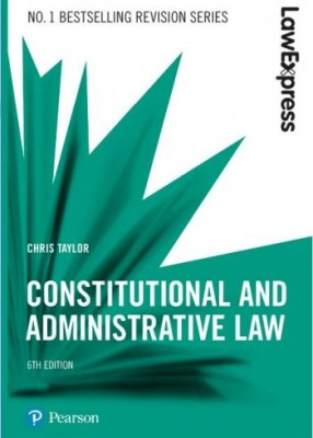 Law Express: Constitutional & Administrative Law (6ed)