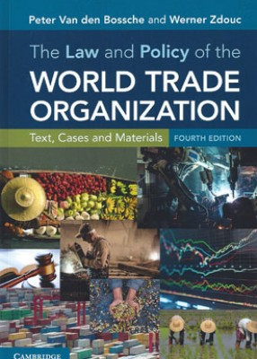 Law and Policy of the World Trade Organization: Text, Cases and Materials (4ed)