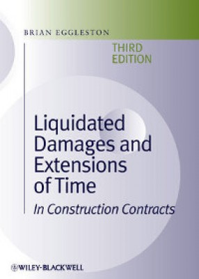 Liquidated Damages and Extensions of Time: in Construction Contracts (3ed)