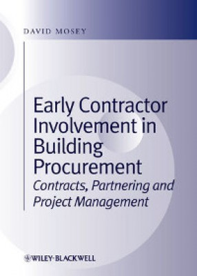 Early Contractor Involvement in Building Procurement Contracts, Partnering and Project Management