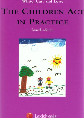 Children Act in Practice (4ed) (White Carr & Lowe)