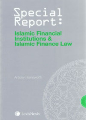 Special Report: Islamic Financial Institutions and Islamic Finance Law
