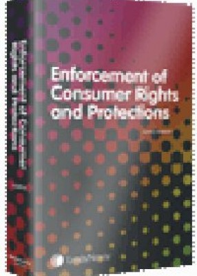 Enforcement of Consumer Protection Legislation: Law and Practice