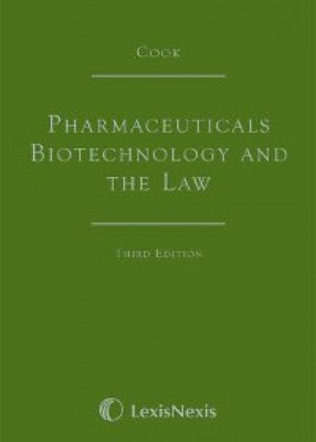 Pharmaceuticals Biotechnology and the Law (3ed)