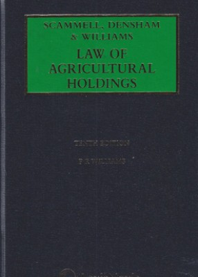 Scammell, Densham and Williams' Law of Agricultural Holdings (10ed)