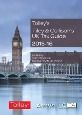 Tiley and Collison's UK Tax Guide 2015-2016 (33ed)