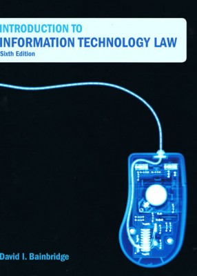 Introduction to Information Technology Law (6ed)