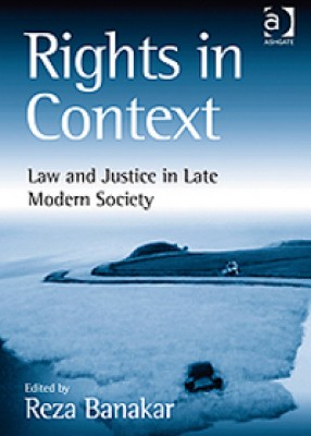 Rights in Context: Law & Justice in Late Modern Society